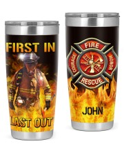 Firefighter First In Last Out Personalized 20oz Tumbler front