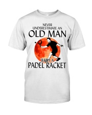 Never Underestimate An Old Man With A Padel Racket Classic T-Shirt front
