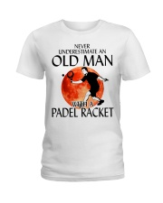 Never Underestimate An Old Man With A Padel Racket Ladies T-Shirt thumbnail