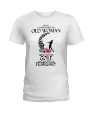 Never Underestimate Old Woman Golf February Ladies T-Shirt tile
