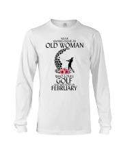 Never Underestimate Old Woman Golf February Long Sleeve Tee thumbnail