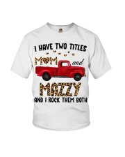 I Have Two Titles Mom And Mazzy Youth T-Shirt thumbnail
