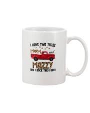 I Have Two Titles Mom And Mazzy Mug thumbnail