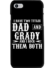 I Have Two Titles Grady and Dad Phone Case tile