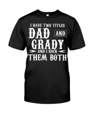 I Have Two Titles Grady and Dad Classic T-Shirt front