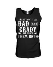 I Have Two Titles Grady and Dad Unisex Tank tile