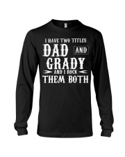 I Have Two Titles Grady and Dad Long Sleeve Tee tile