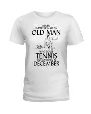 Never Underestimate Old Man Loves Tennis December Ladies T-Shirt thumbnail
