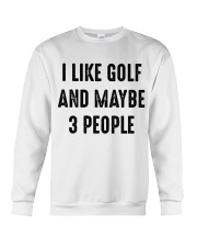 I Like Golf And Maybe 3 People Crewneck Sweatshirt thumbnail