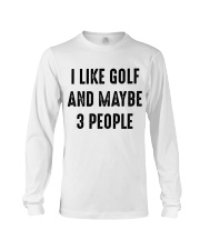 I Like Golf And Maybe 3 People Long Sleeve Tee thumbnail