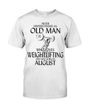 Never Underestimate Old Man Weightlifting August Classic T-Shirt front