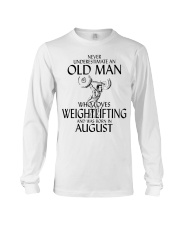 Never Underestimate Old Man Weightlifting August Long Sleeve Tee thumbnail