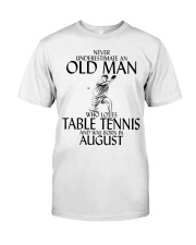 Never Underestimate Old Man Table Tennis August Classic T-Shirt front
