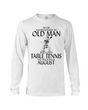Never Underestimate Old Man Table Tennis August Long Sleeve Tee thumbnail
