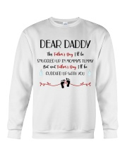 This Father's Day I'll Be Snuggled Up In Mommy's T Crewneck Sweatshirt thumbnail