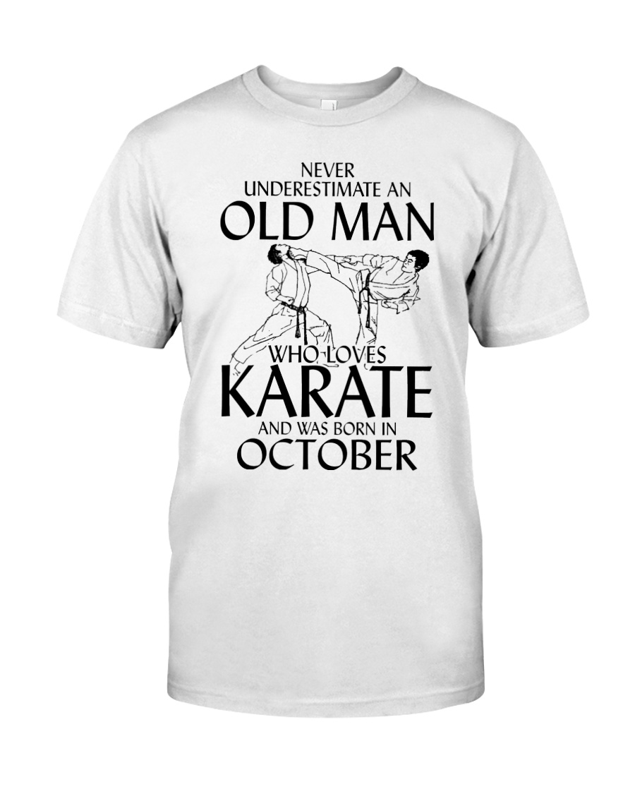 Never Underestimate Old Man Karate October Classic T-Shirt