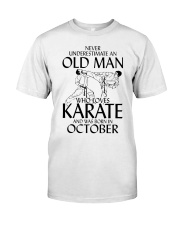 Never Underestimate Old Man Karate October Classic T-Shirt front