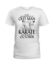 Never Underestimate Old Man Karate October Ladies T-Shirt thumbnail