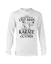 Never Underestimate Old Man Karate October Long Sleeve Tee thumbnail