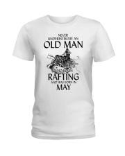 Old Man Loves Rafting May Ladies T-Shirt thumbnail