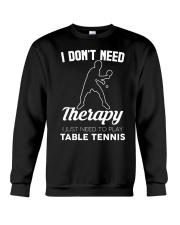 Table Tennis I Don't Need Therapy Crewneck Sweatshirt tile