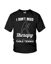 Table Tennis I Don't Need Therapy Youth T-Shirt tile