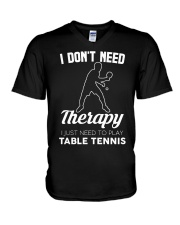 Table Tennis I Don't Need Therapy V-Neck T-Shirt tile