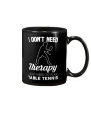 Table Tennis I Don't Need Therapy Mug tile