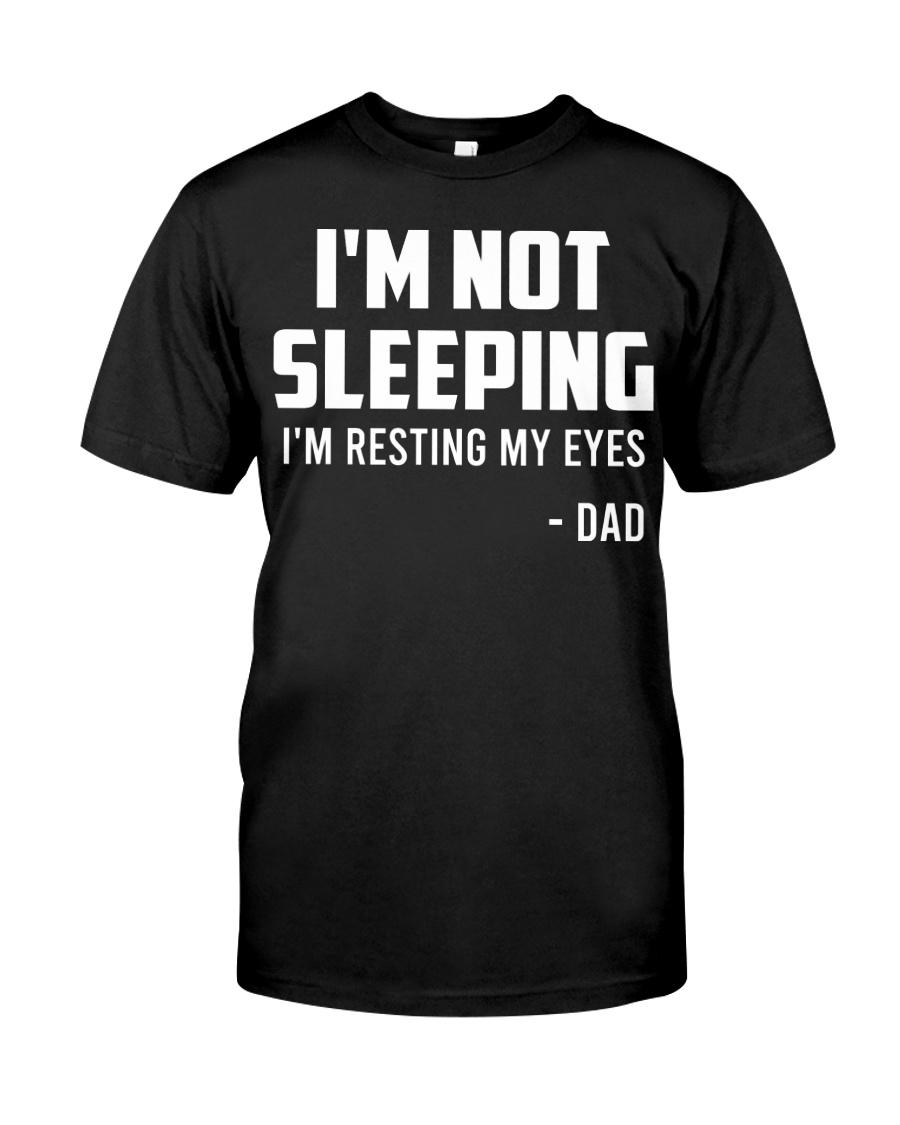 I'm Not Sleeping Funny Dad Classic T-Shirt