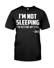 I'm Not Sleeping Funny Dad Classic T-Shirt front