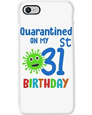 Quarantined On 31st My Birthday 31 Phone Case thumbnail