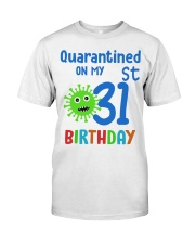 Quarantined On 31st My Birthday 31 Classic T-Shirt front