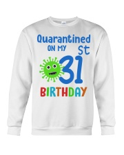 Quarantined On 31st My Birthday 31 Crewneck Sweatshirt thumbnail