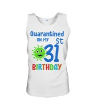 Quarantined On 31st My Birthday 31 Unisex Tank thumbnail