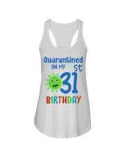 Quarantined On 31st My Birthday 31 Ladies Flowy Tank thumbnail