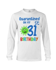 Quarantined On 31st My Birthday 31 Long Sleeve Tee thumbnail