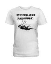 Scuba Diving i work well under pressure Ladies T-Shirt thumbnail