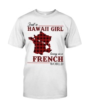 Just A Hawaii Girl In French Classic T-Shirt front
