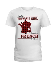 Just A Hawaii Girl In French Ladies T-Shirt thumbnail