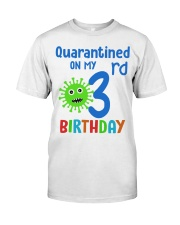 Quarantined On 3nd My Birthday Classic T-Shirt front