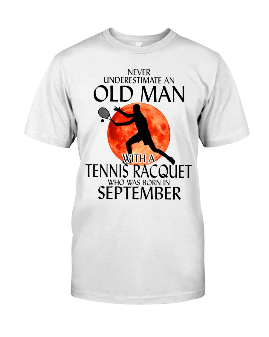 Old Man Tennis Racquet September Classic T-Shirt