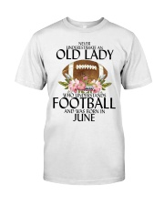Never Underestimate Old Lady Football June Classic T-Shirt front