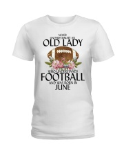 Never Underestimate Old Lady Football June Ladies T-Shirt thumbnail
