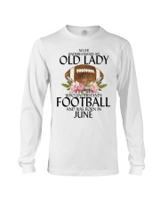Never Underestimate Old Lady Football June Long Sleeve Tee thumbnail