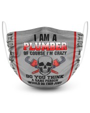 I Am A Plumber Of Course I'm Crazy Do You Think  2 Layer Face Mask - Single front