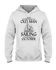 Never Underestimate Old Man Loves Sailing October Hooded Sweatshirt thumbnail