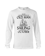 Never Underestimate Old Man Loves Sailing October Long Sleeve Tee thumbnail