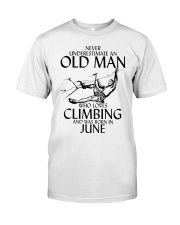 Never Underestimate Old Man Climbing  June Classic T-Shirt front