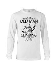 Never Underestimate Old Man Climbing  June Long Sleeve Tee thumbnail