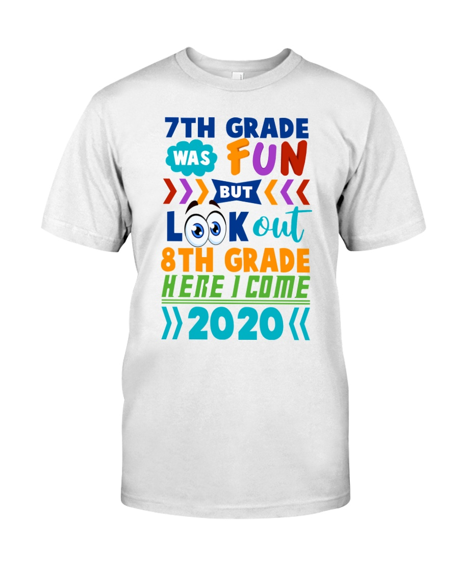 7th Grade Fun Look Out  8th Grade Here I Come Classic T-Shirt